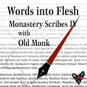 Words into Flesh: Monastery Scribes IV eRetreat