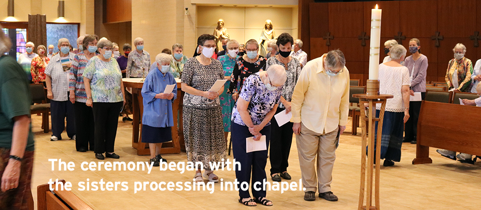 The ceremony began with the sisters processing into chapel.
