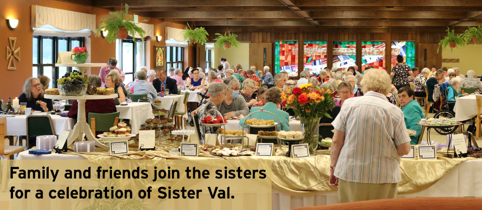 Family and friends join the sisters for a celebration of Sister Val.