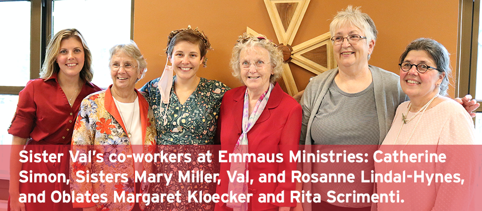 Sister Val's co-workers at Emmaus Ministries: Catherine Simon, Sisters Mary Miller, Val, and Rosanne Lindal-Hynes, and Oblates Margaret Kloecker and Rita Scrimenti.