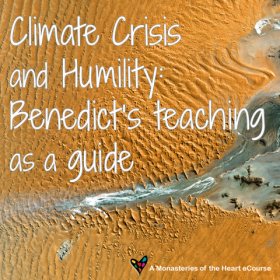 Climate Crisis and Humility Benedict's teaching as a guide