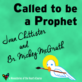 Called to Be a Prophet—Joan Chittister, Br. Mickey McGrath