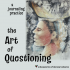 The Art of Questioning: a journaling practice at Monasteries of the Heart